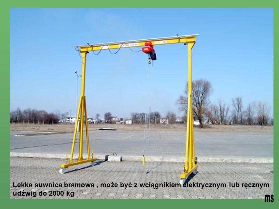 Lekka suwnica bramowa, może być z wciągnikiem elektrycznym lub ręcznym udźwig do 2000 kg