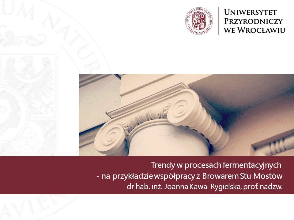 Trendy w procesach fermentacyjnych - na przykładzie współpracy z Browarem Stu Mostów dr hab. inż. Joanna Kawa-Rygielska, prof. nadzw.