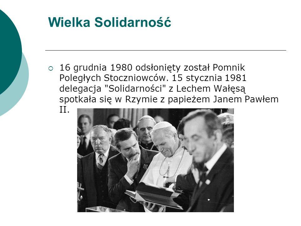 Wielka Solidarność  16 grudnia 1980 odsłonięty został Pomnik Poległych Stoczniowców.