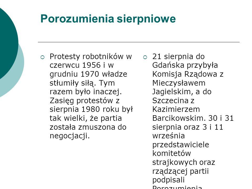 Porozumienia sierpniowe  Protesty robotników w czerwcu 1956 i w grudniu 1970 władze stłumiły siłą.