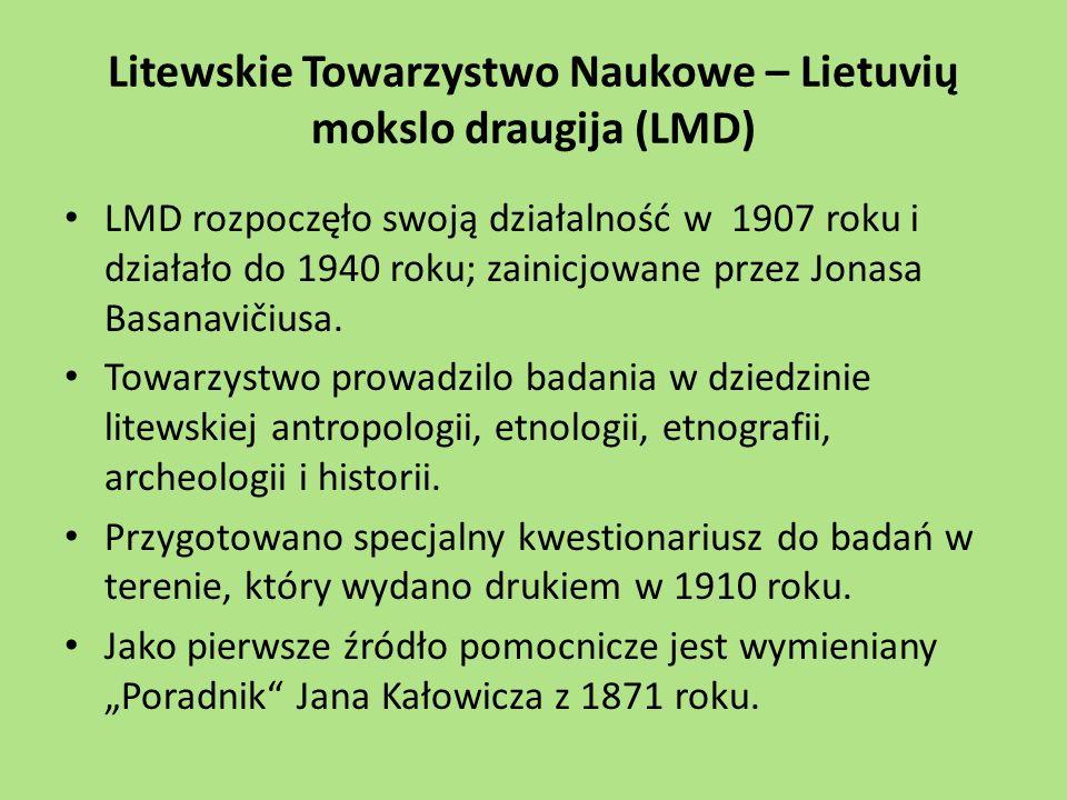 Litewskie Towarzystwo Naukowe – Lietuvių mokslo draugija (LMD) LMD rozpoczęło swoją działalność w 1907 roku i działało do 1940 roku; zainicjowane prze