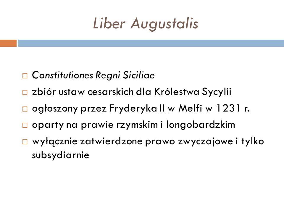 Liber Augustalis  Constitutiones Regni Siciliae  zbiór ustaw cesarskich dla Królestwa Sycylii  ogłoszony przez Fryderyka II w Melfi w 1231 r.  opa