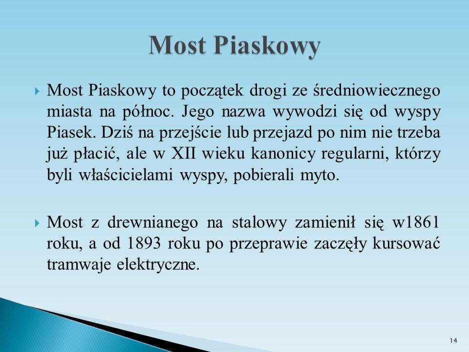  Most Piaskowy to początek drogi ze średniowiecznego miasta na północ. Jego nazwa wywodzi się od wyspy Piasek. Dziś na przejście lub przejazd po nim