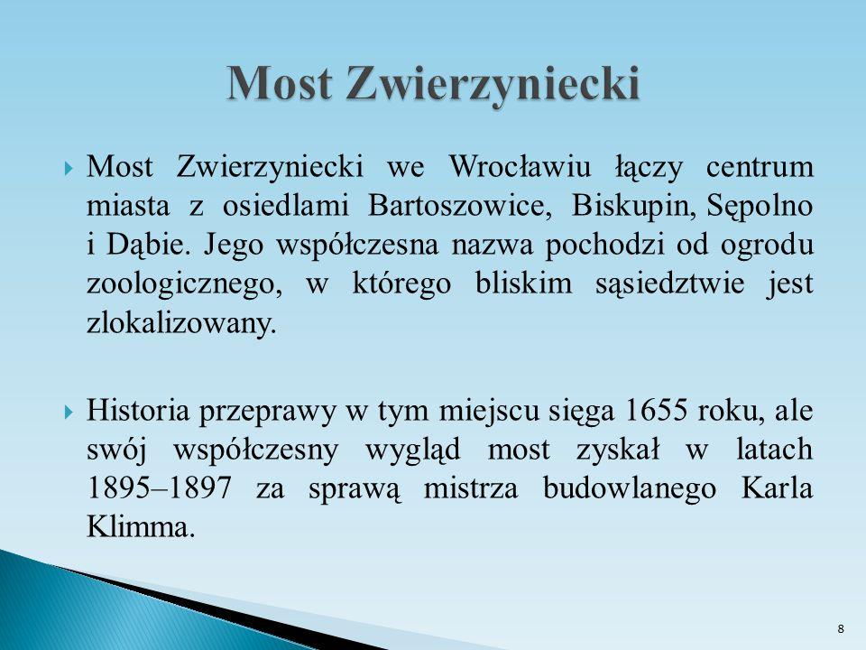  Most Zwierzyniecki we Wrocławiu łączy centrum miasta z osiedlami Bartoszowice, Biskupin, Sępolno i Dąbie. Jego współczesna nazwa pochodzi od ogrodu