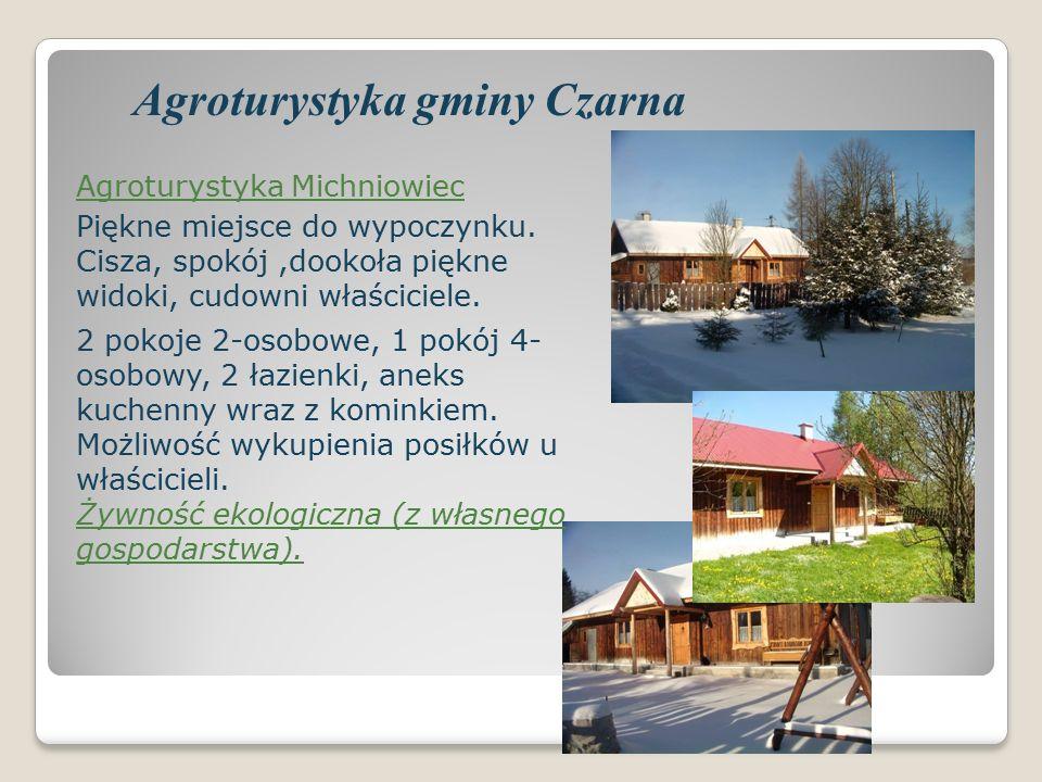 Agroturystyka gminy Czarna Agroturystyka Michniowiec Piękne miejsce do wypoczynku.