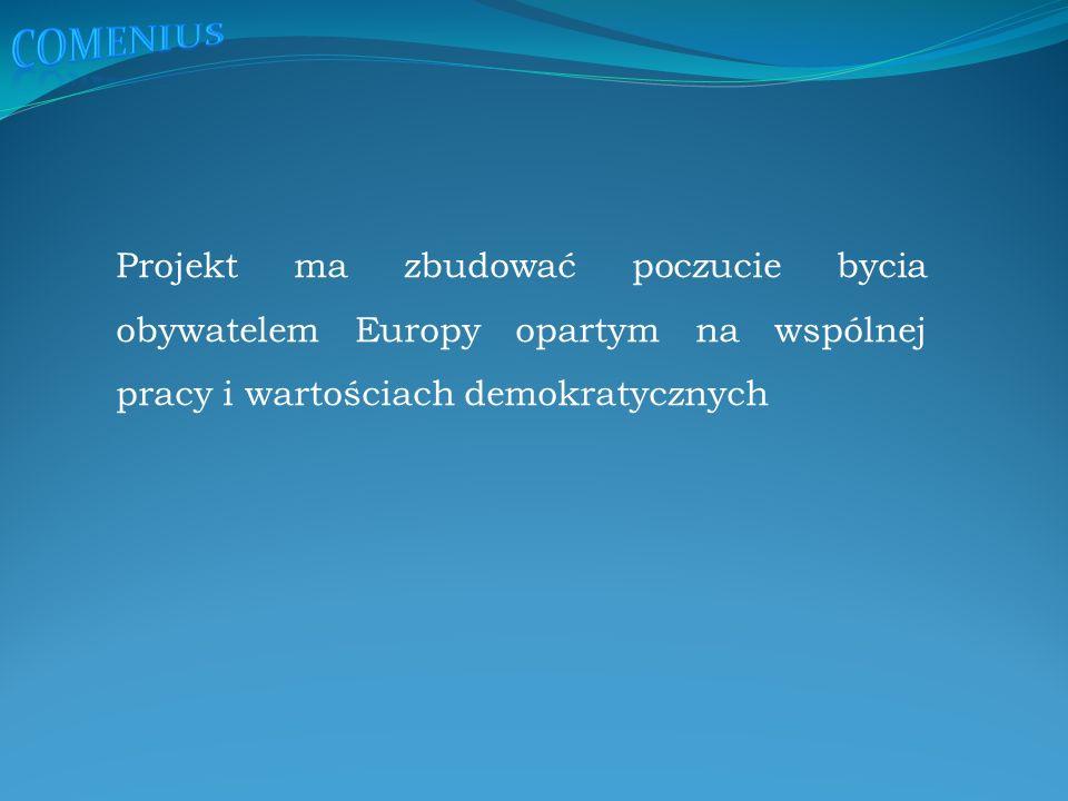 Projekt ma zbudować poczucie bycia obywatelem Europy opartym na wspólnej pracy i wartościach demokratycznych