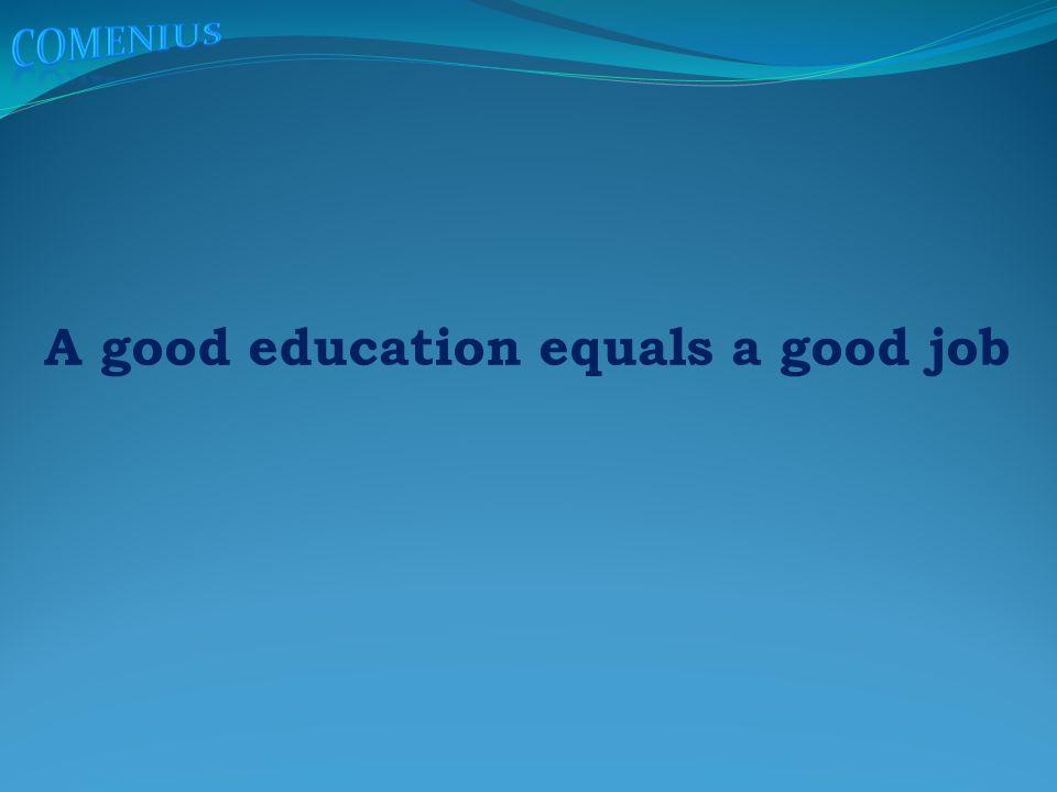 A good education equals a good job