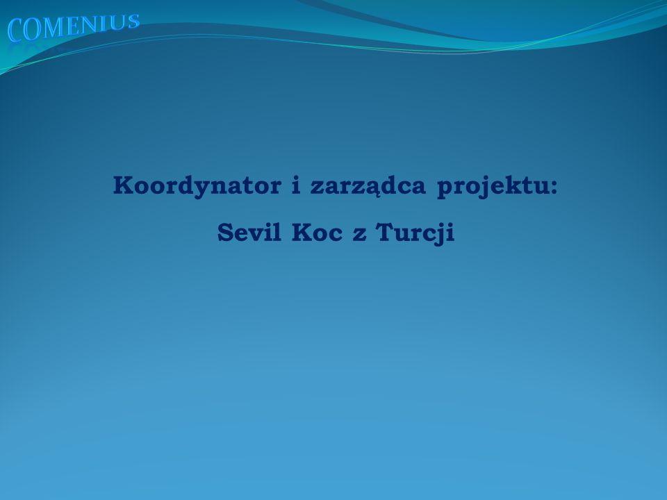 Koordynator i zarządca projektu: Sevil Koc z Turcji