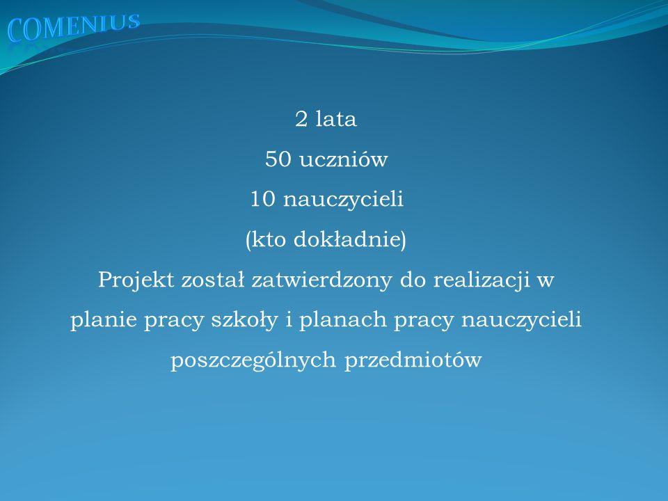 Wrzesień 2012 Wspólnie świętować będziemy Europejski Dzień Języków: Wprowadzenie symboli EU, flagi, waluty etc, dyskusja na temat europejskich języków i ich pochodzenia, dyskusja o roli wybranych języków w Europie i na świecie Zorganizujemy polską Grupę Comeniusa Zorganizujemy spotkanie informacyjne Przygotujemy szkolną tablicę projektu Zaplanujemy pierwszą wizytę, w Turcji (zbierzemy informacje na temat kraju, opracujemy plakat, ulotkę, prezentację na temat szkoły i miasta)
