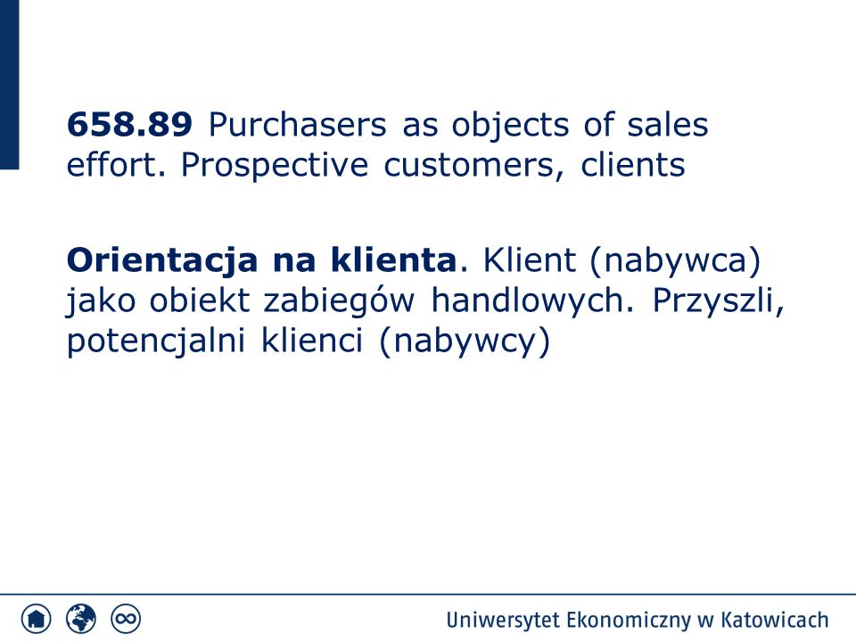 658.89 Purchasers as objects of sales effort. Prospective customers, clients Orientacja na klienta.