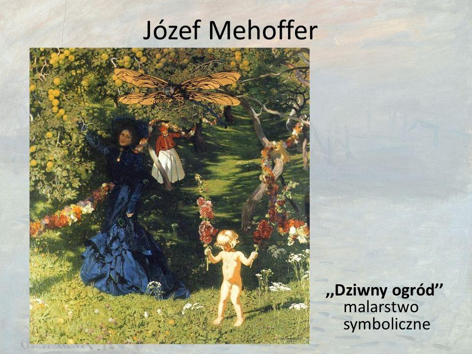Józef Mehoffer,,Dziwny ogród'' malarstwo symboliczne