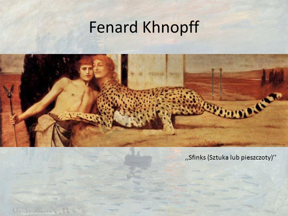 Fenard Khnopff,,Sfinks (Sztuka lub pieszczoty)''
