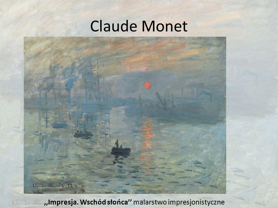 Claude Monet,,Impresja. Wschód słońca'' malarstwo impresjonistyczne