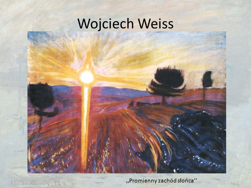 Wojciech Weiss,,Promienny zachód słońca''