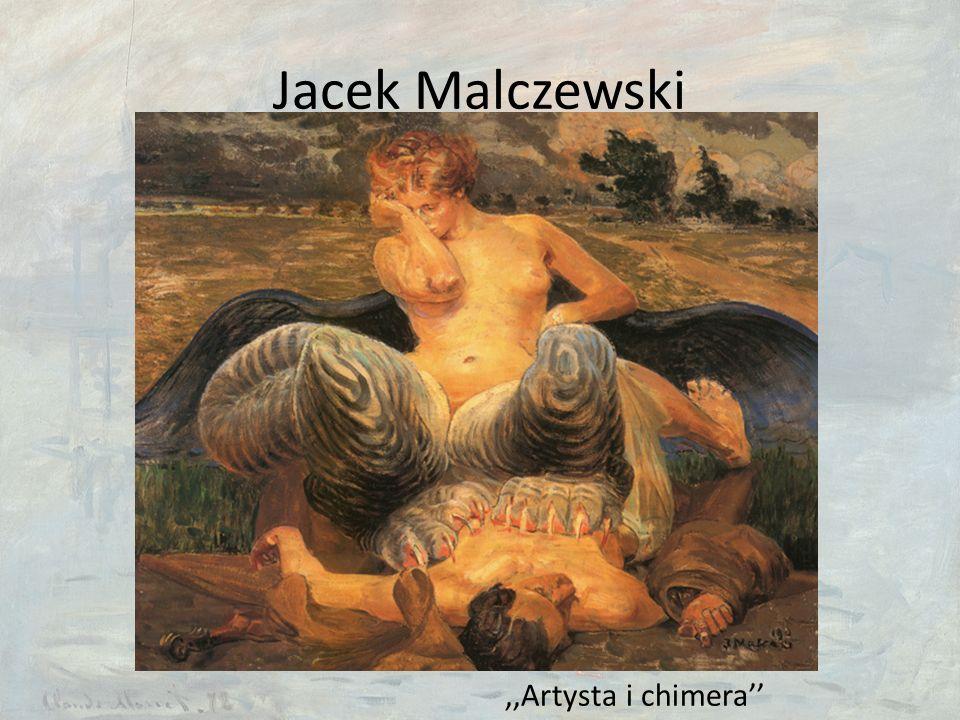 Jacek Malczewski,,Artysta i chimera''