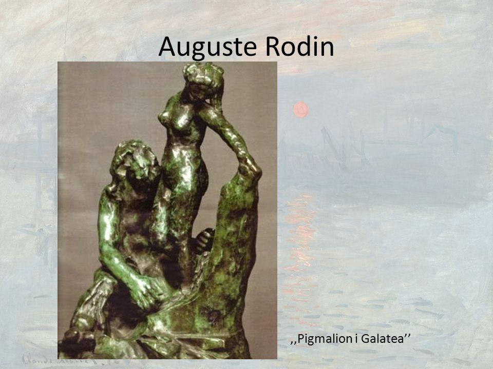 Auguste Rodin,,Pigmalion i Galatea''