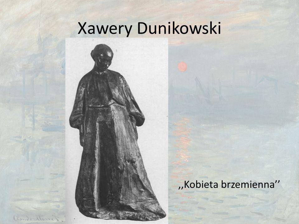 Xawery Dunikowski,,Kobieta brzemienna''