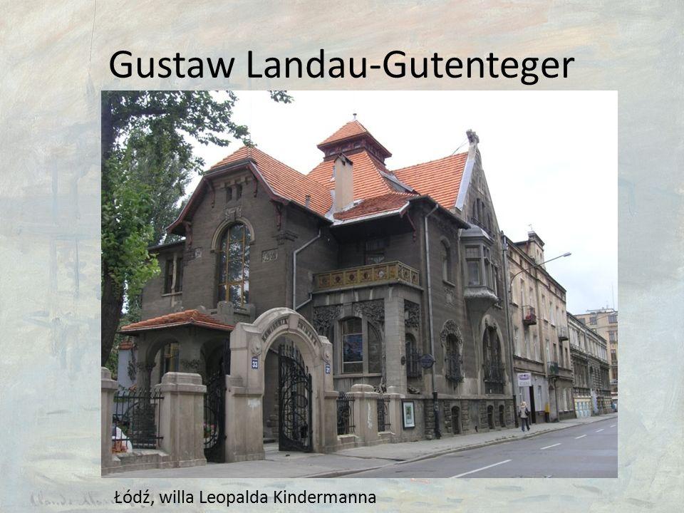 Gustaw Landau-Gutenteger Łódź, willa Leopalda Kindermanna