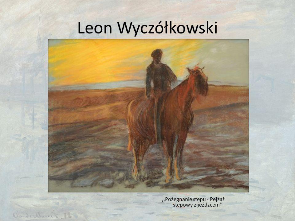 Leon Wyczółkowski,,Pożegnanie stepu - Pejzaż stepowy z jeźdzcem''