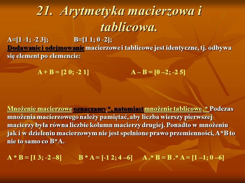 21. Arytmetyka macierzowa i tablicowa.