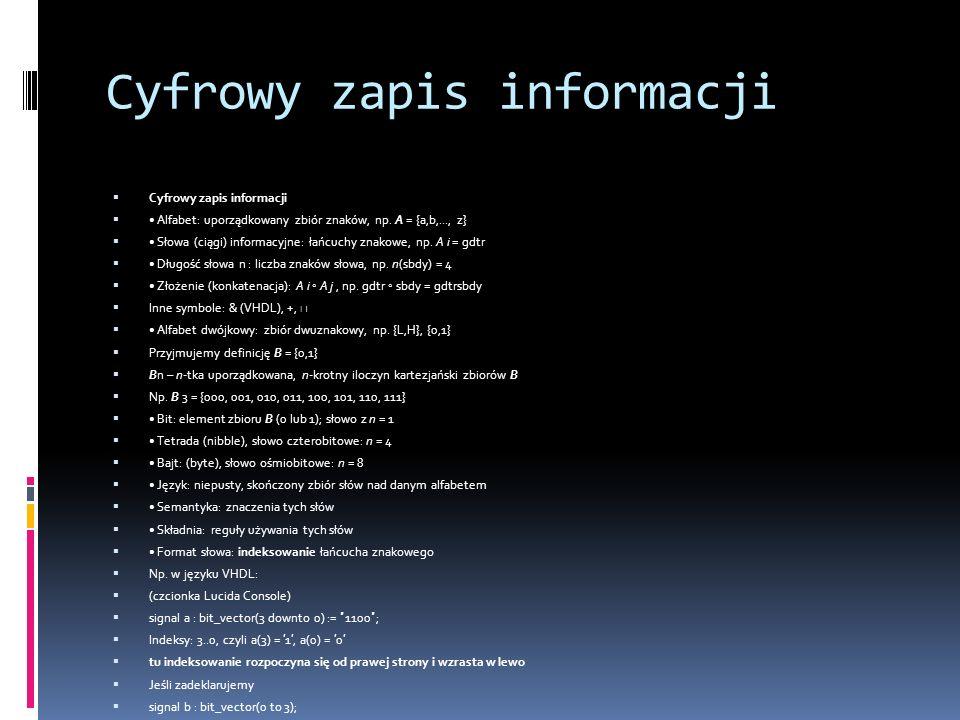 Cyfrowy zapis informacji  Cyfrowy zapis informacji  Alfabet: uporządkowany zbiór znaków, np.