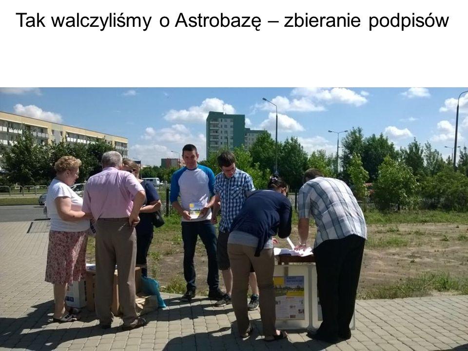 Tak walczyliśmy o Astrobazę – zbieranie podpisów