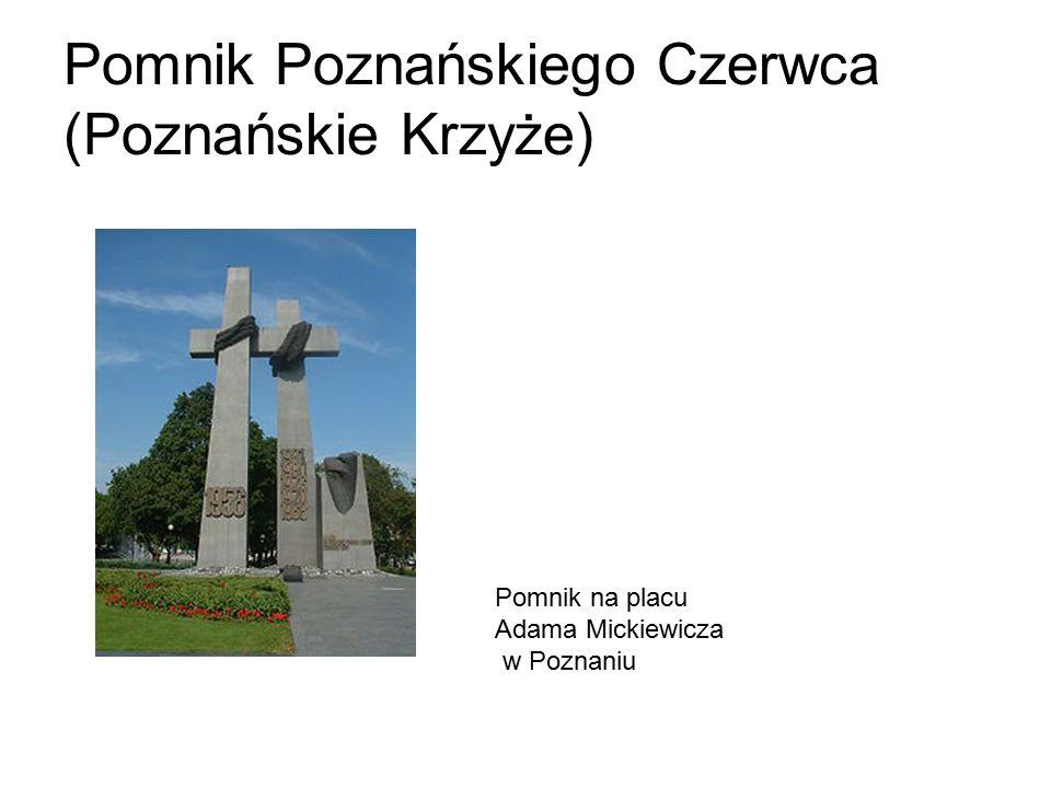 Pomnik na placu Adama Mickiewicza w Poznaniu Pomnik Poznańskiego Czerwca (Poznańskie Krzyże)