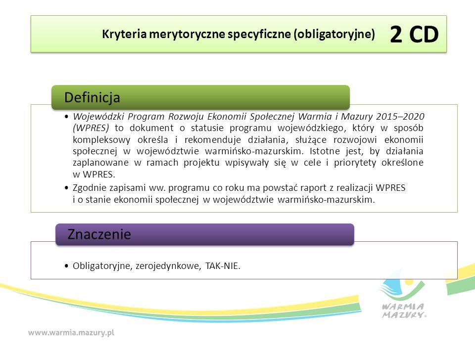 Kryteria merytoryczne specyficzne (obligatoryjne) Wojewódzki Program Rozwoju Ekonomii Społecznej Warmia i Mazury 2015–2020 (WPRES) to dokument o statusie programu wojewódzkiego, który w sposób kompleksowy określa i rekomenduje działania, służące rozwojowi ekonomii społecznej w województwie warmińsko-mazurskim.