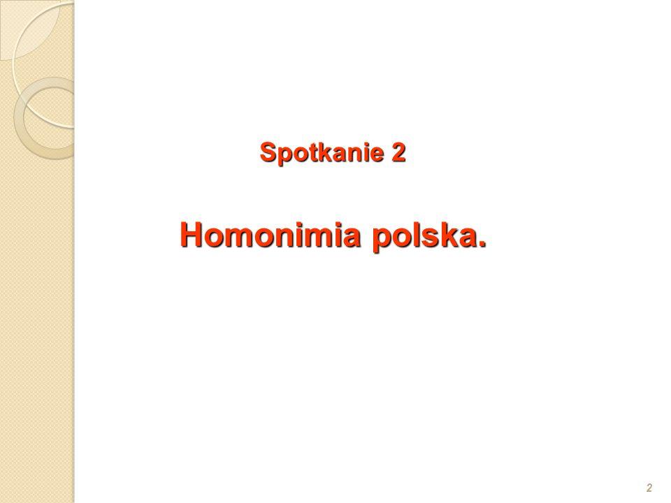Spotkanie 2 Homonimia polska. 2