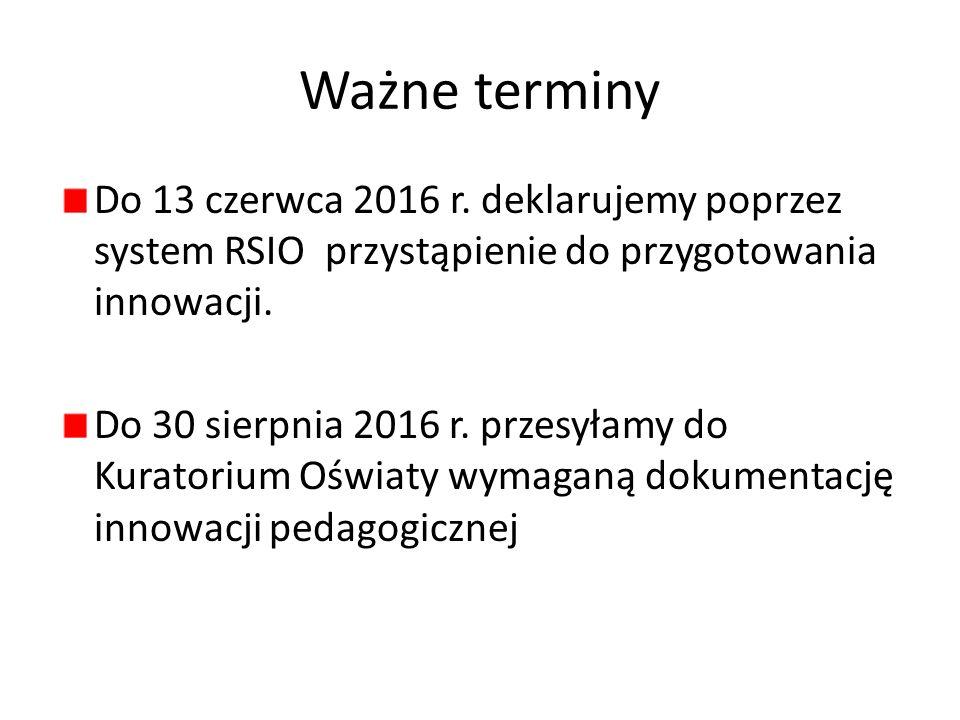 Ważne terminy Do 13 czerwca 2016 r.
