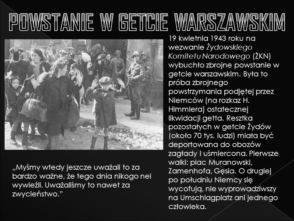 19 kwietnia 1943 roku na wezwanie Żydowskiego Komitetu Narodowego (ŻKN) wybuchło zbrojne powstanie w getcie warszawskim.