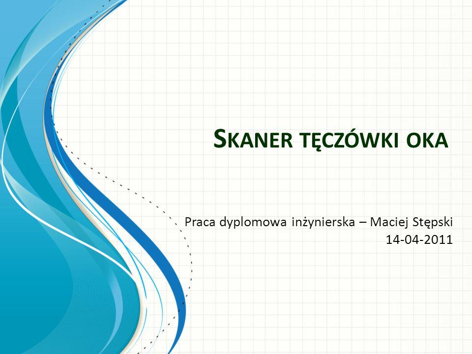 S KANER TĘCZÓWKI OKA Praca dyplomowa inżynierska – Maciej Stępski 14-04-2011