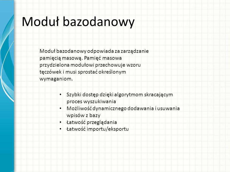 Moduł bazodanowy Moduł bazodanowy odpowiada za zarządzanie pamięcią masową.