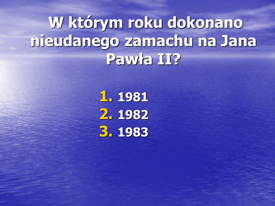 W którym roku dokonano nieudanego zamachu na Jana Pawła II.