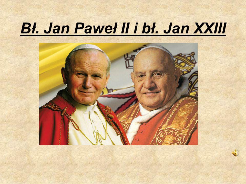 Bł. Jan Paweł II i bł. Jan XXIII