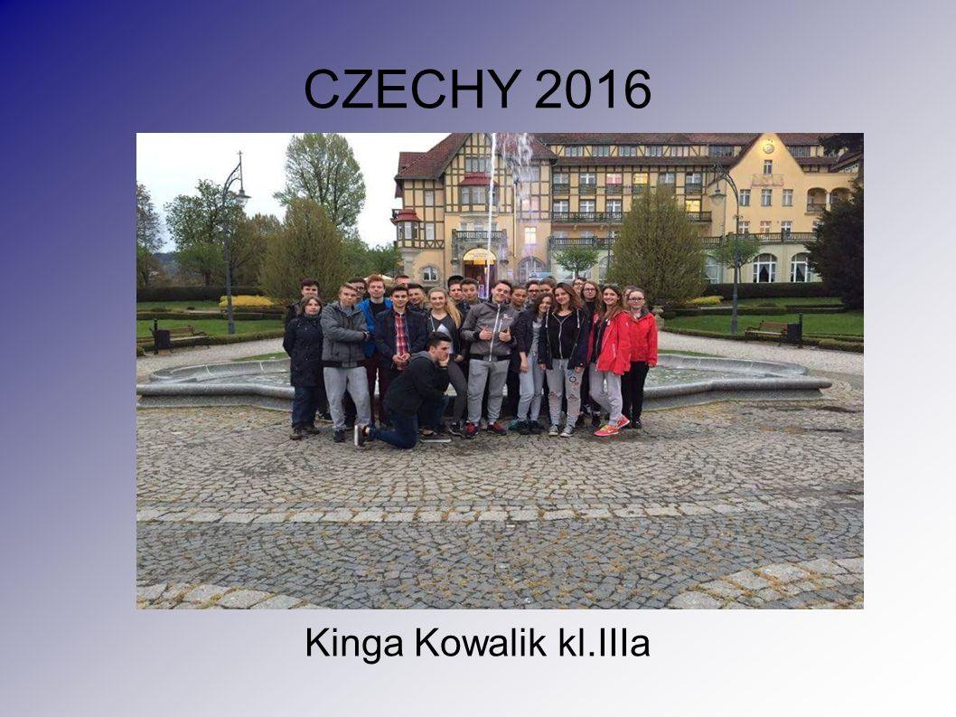 CZECHY 2016 Kinga Kowalik kl.IIIa