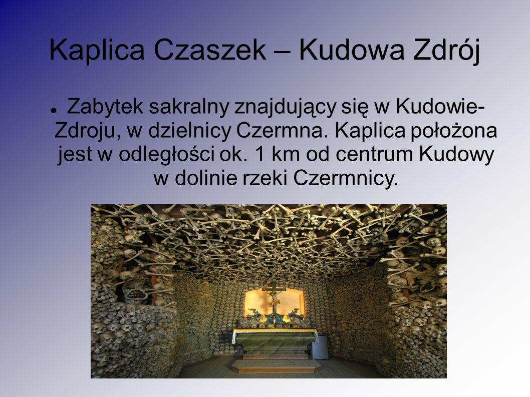 Kaplica Czaszek – Kudowa Zdrój Zabytek sakralny znajdujący się w Kudowie- Zdroju, w dzielnicy Czermna. Kaplica położona jest w odległości ok. 1 km od