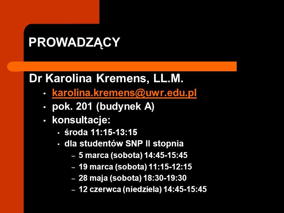 PROWADZĄCY Dr Karolina Kremens, LL.M. karolina.kremens@uwr.edu.pl pok.