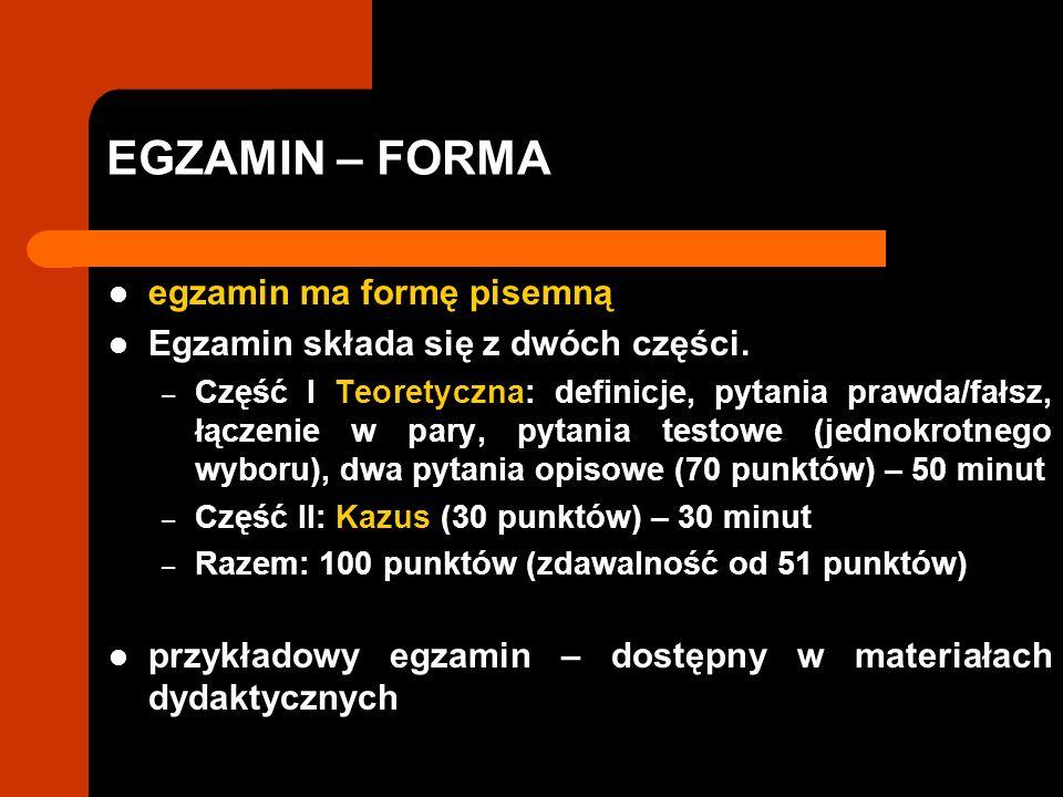 EGZAMIN – FORMA egzamin ma formę pisemną Egzamin składa się z dwóch części.