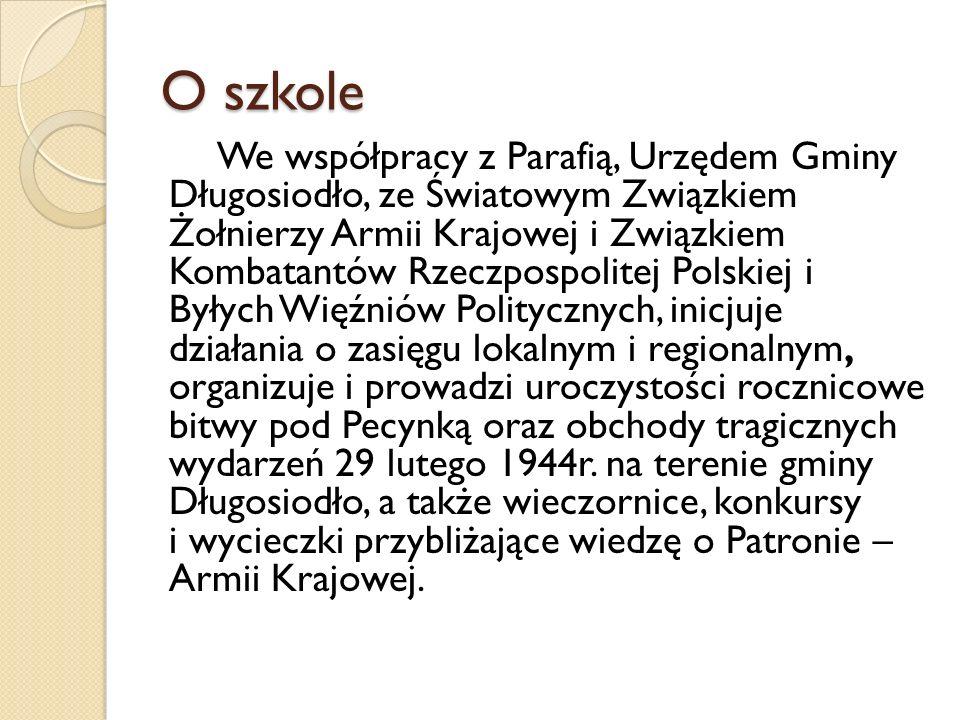 O szkole We współpracy z Parafią, Urzędem Gminy Długosiodło, ze Światowym Związkiem Żołnierzy Armii Krajowej i Związkiem Kombatantów Rzeczpospolitej P