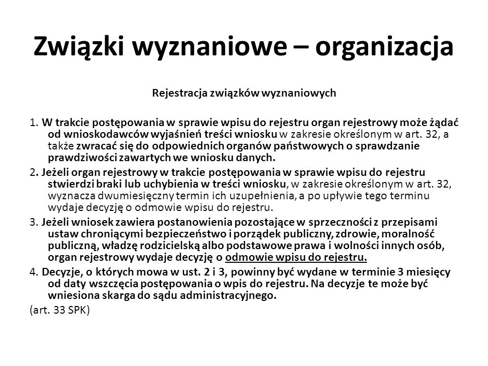 Związki wyznaniowe – organizacja Rejestracja związków wyznaniowych 1. W trakcie postępowania w sprawie wpisu do rejestru organ rejestrowy może żądać o