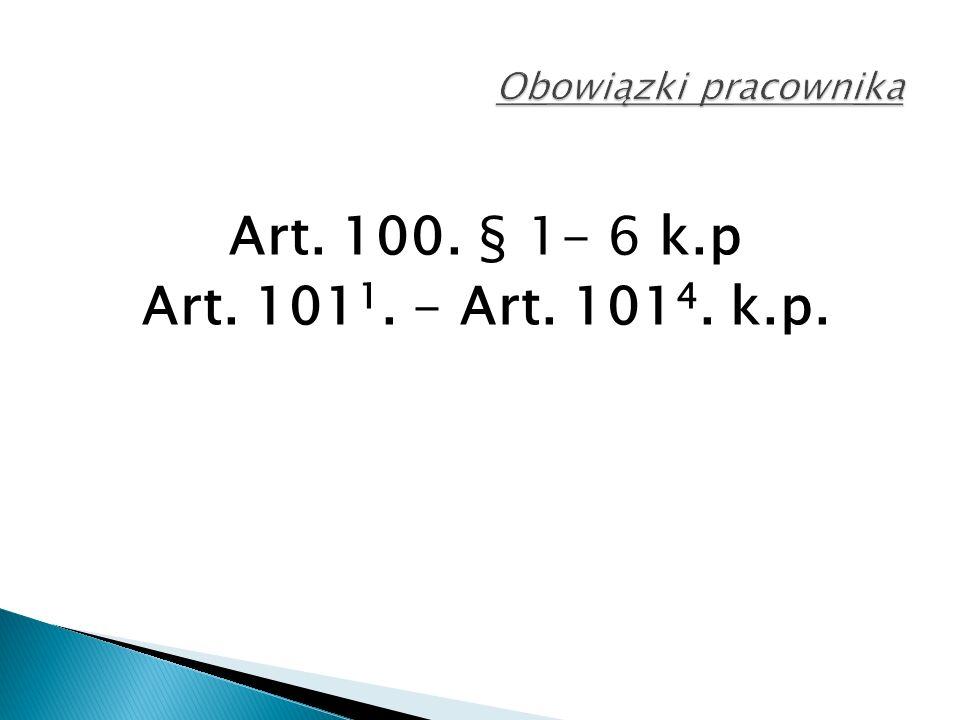 Art. 100. § 1- 6 k.p Art. 101 1. - Art. 101 4. k.p.