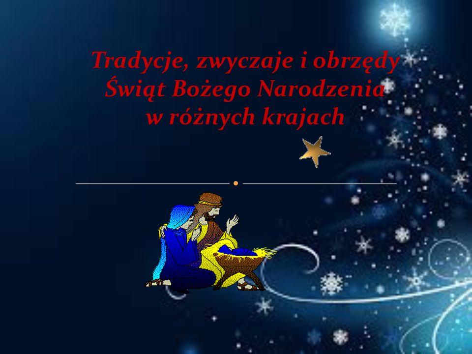 Tradycje, zwyczaje i obrzędy Świąt Bożego Narodzenia w różnych krajach