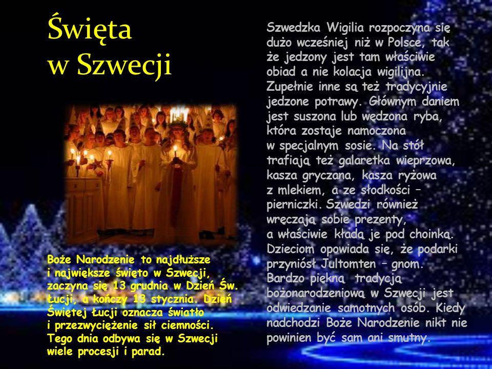 Święta w Szwecji Boże Narodzenie to najdłuższe i największe święto w Szwecji, zaczyna się 13 grudnia w Dzień Św. Łucji, a kończy 13 stycznia. Dzień Św