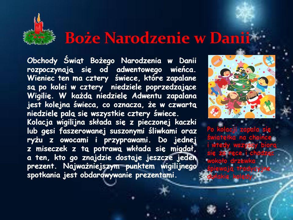 Obchody Świąt Bożego Narodzenia w Danii rozpoczynają się od adwentowego wieńca. Wieniec ten ma cztery świece, które zapalane są po kolei w cztery nied
