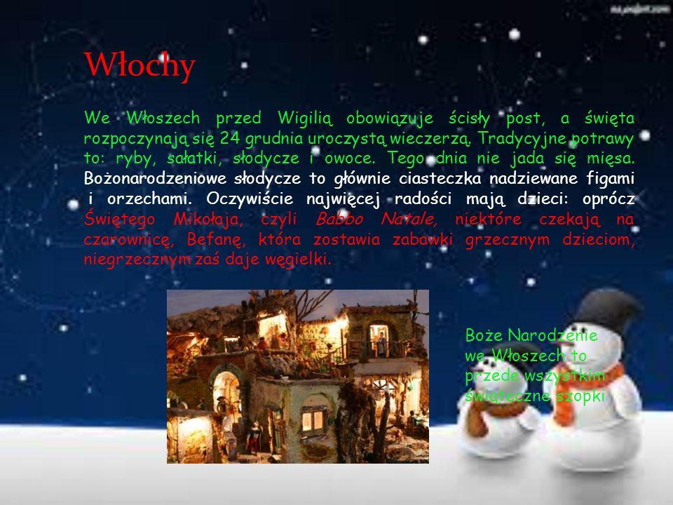 Włochy We Włoszech przed Wigilią obowiązuje ścisły post, a święta rozpoczynają się 24 grudnia uroczystą wieczerzą. Tradycyjne potrawy to: ryby, sałatk