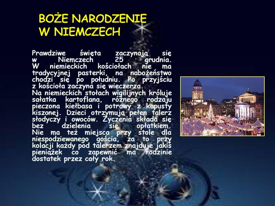Prawdziwe święta zaczynają się w Niemczech 25 grudnia. W niemieckich kościołach nie ma tradycyjnej pasterki, na nabożeństwo chodzi się po południu. Po