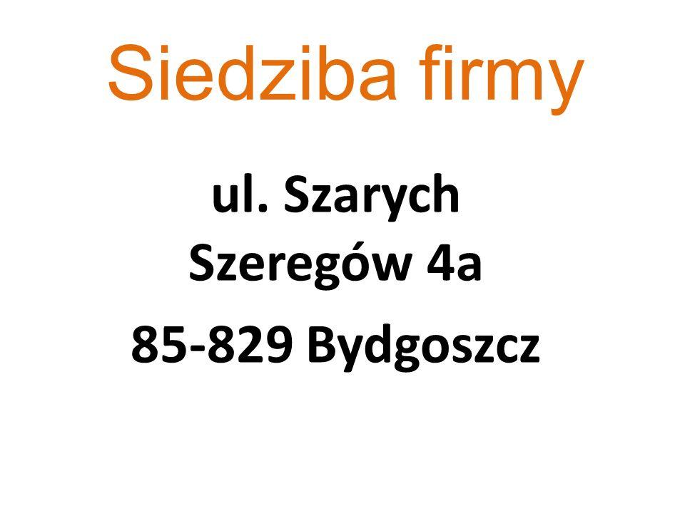 Siedziba firmy ul. Szarych Szeregów 4a 85-829 Bydgoszcz
