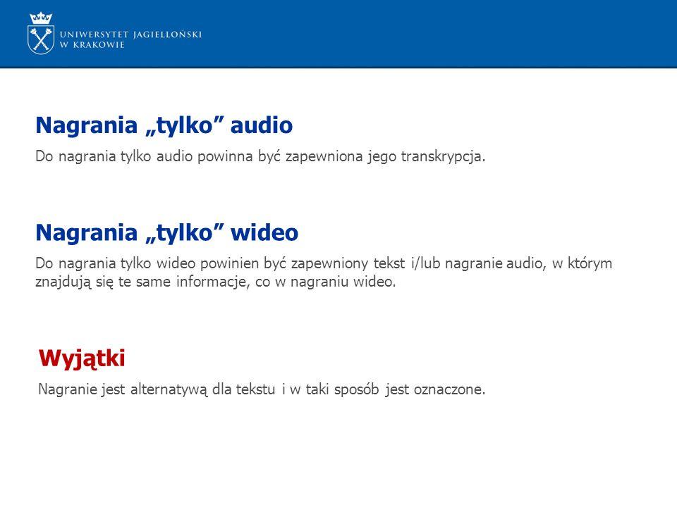 """Nagrania """"tylko audio Do nagrania tylko audio powinna być zapewniona jego transkrypcja."""