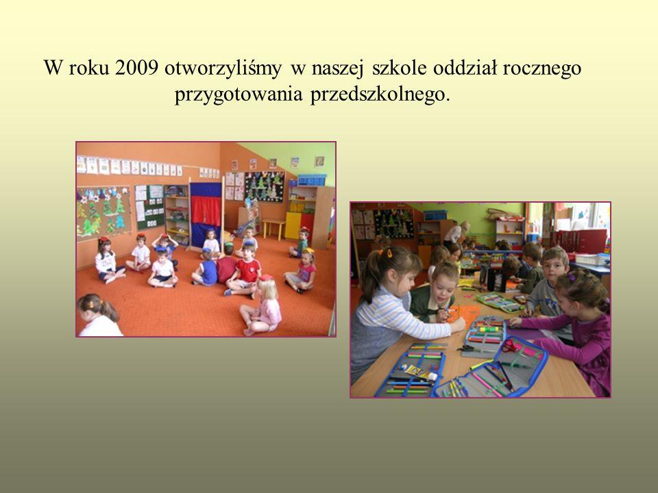 W roku 2009 otworzyliśmy w naszej szkole oddział rocznego przygotowania przedszkolnego.